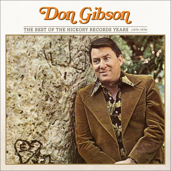 Don Gibson - The Best Of The Hickory Records Years