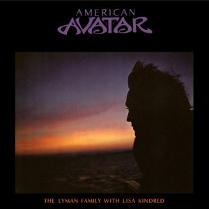 The Lyman Family - American Avatar