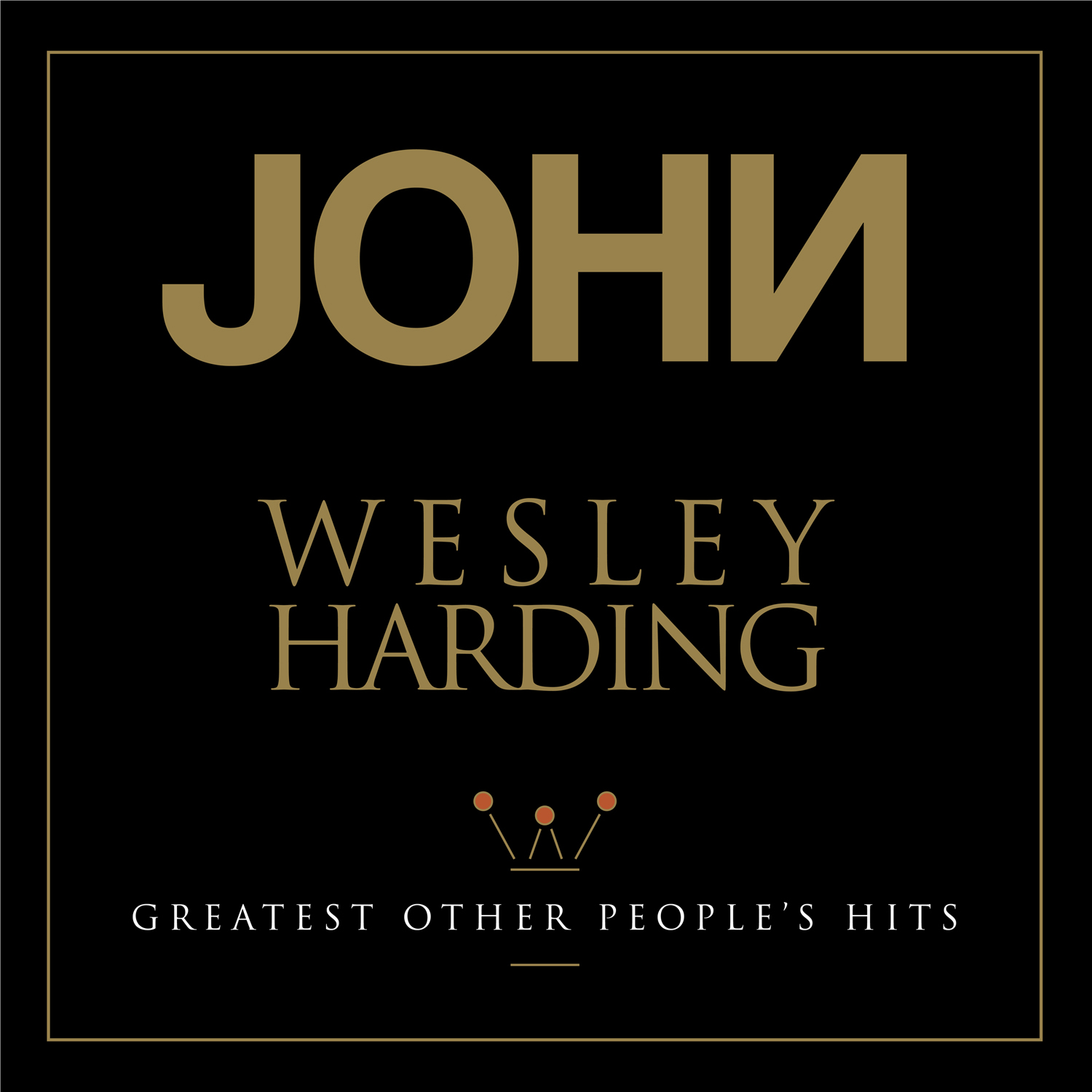 john wesley harding greatest other people s hits omnivore recordings