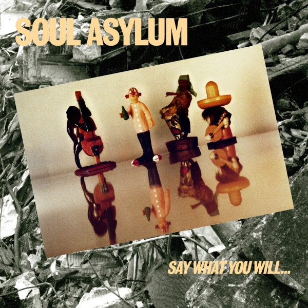 Soul Asylum - Say What You Will... Everything Can Happen