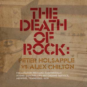 Peter Holsapple vs. Alex Chilton - The Death Of Rock