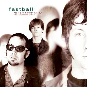 Fastball - All The Pain Money Can Buy