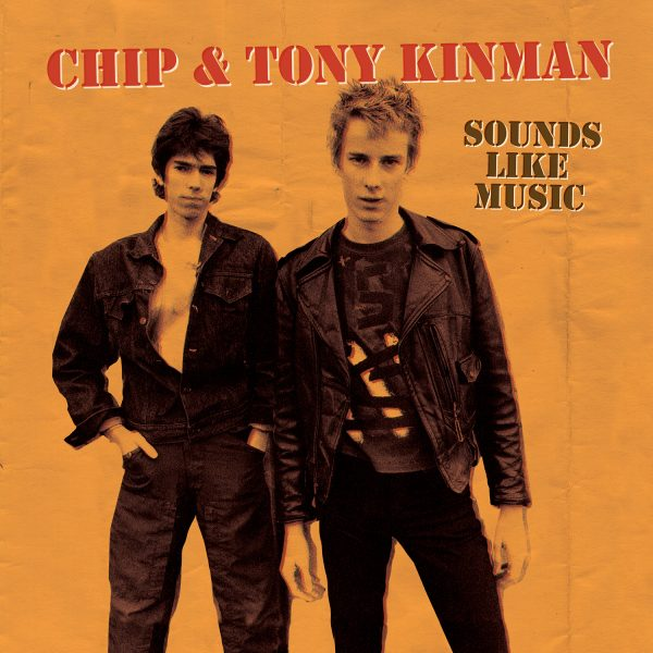 Chip & Tony Kinman - Sounds Like Music