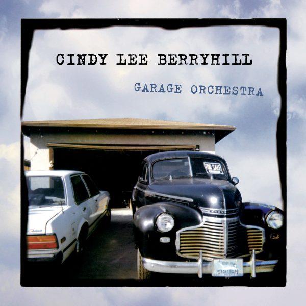Cindy Lee Berryhill - Garage Orchestra