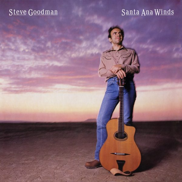 Steve Goodman - Santa Ana Winds