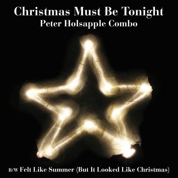 Peter Holsapple - Christmas Must Be Tonight