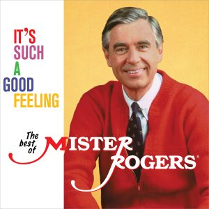 Mister Rogers - It's Such A Good Feeling: The Best Of Mister Rogers