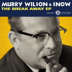 Murry Wilson & Snow – The Break Away EP