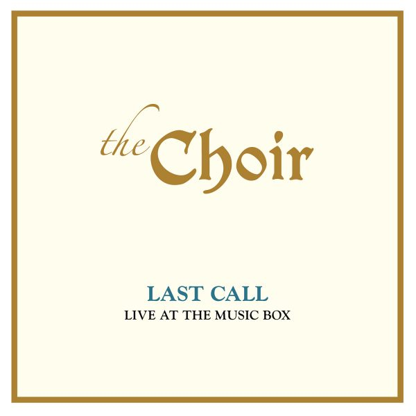 The Choir - Last Call