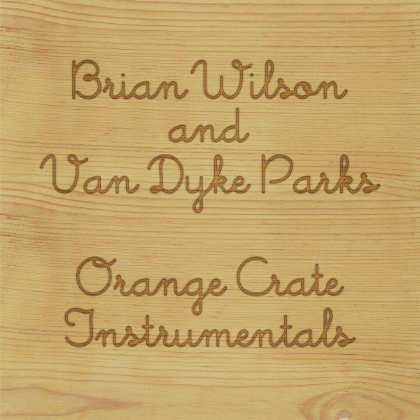 Brian Wilson and Van Dyke Parks - Orange Crate Instrumental