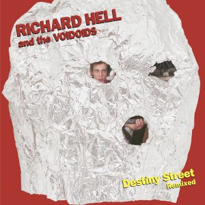 Richard Hell - Destiny Street Remixed