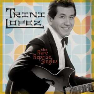 Trini Lopez - The Rare Reprise Singles
